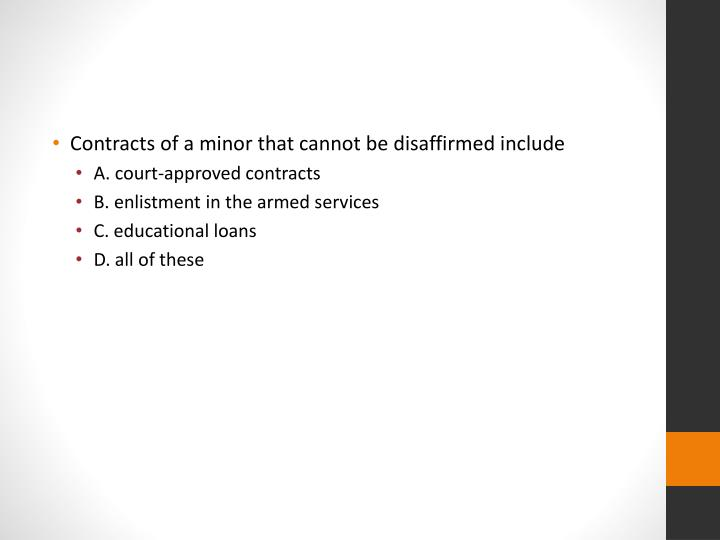 Contracts of a minor that cannot be disaffirmed include
