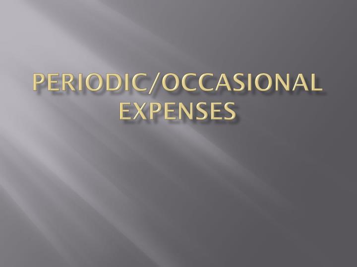 Periodic/occasional
