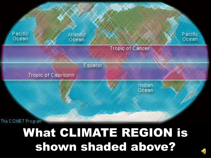 What CLIMATE REGION is shown shaded above?