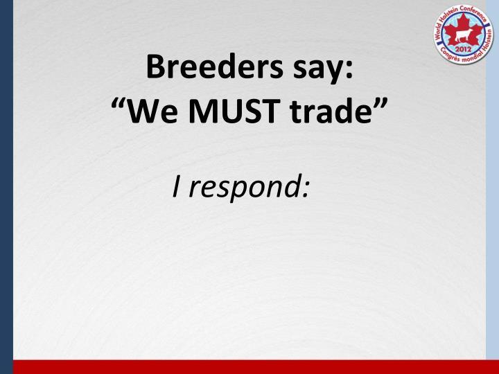 Breeders say: