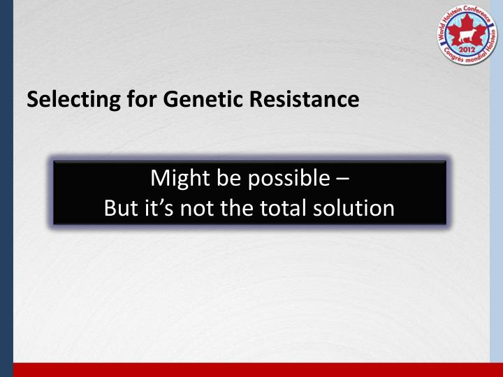 Selecting for Genetic Resistance