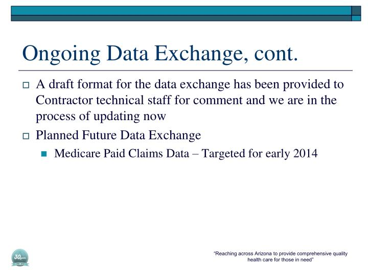 Ongoing Data Exchange, cont.