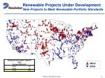 renewable projects under development new projects to meet renewable portfolio standards