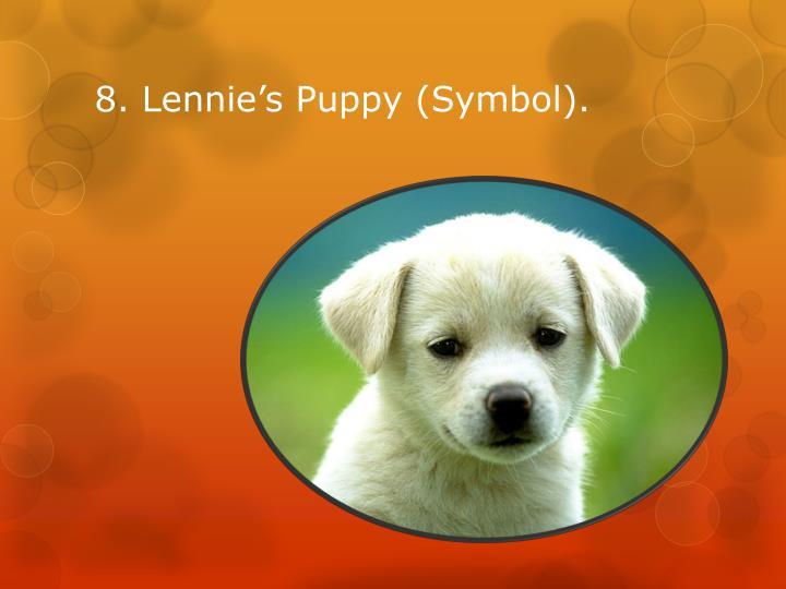 8. Lennie's Puppy (Symbol).