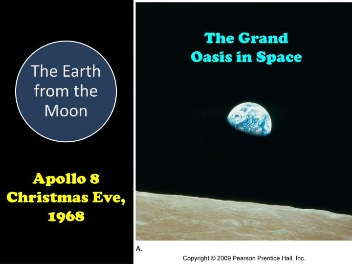 The Grand Oasis in Space