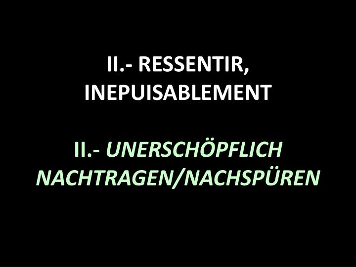 II.- RESSENTIR,