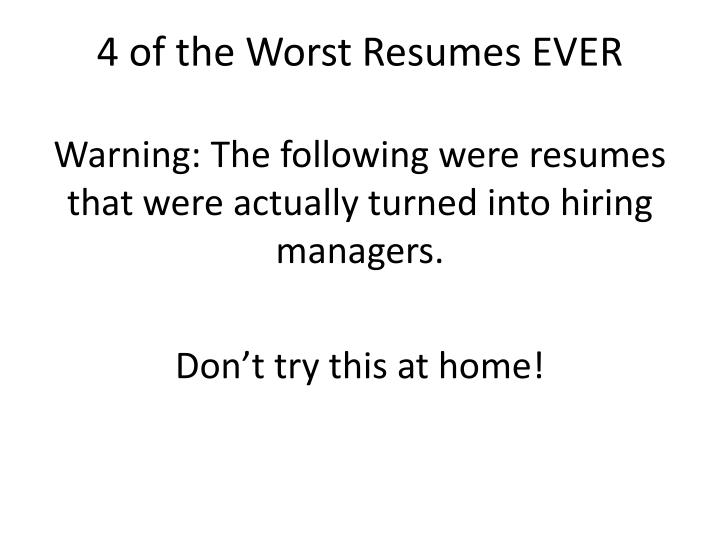 4 of the Worst Resumes EVER