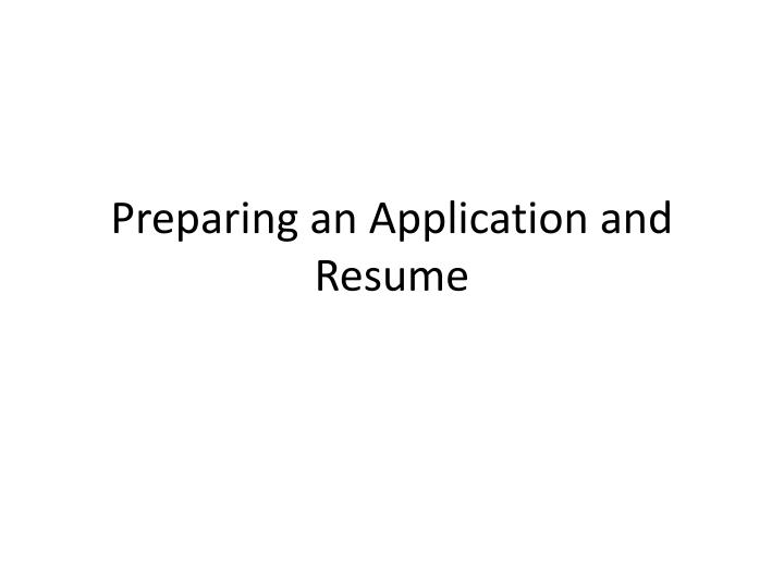Preparing an application and resume