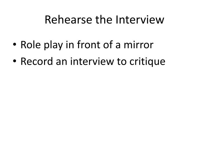 Rehearse the Interview