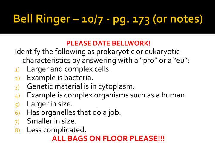 Bell Ringer – 10/7 - pg. 173 (or notes)