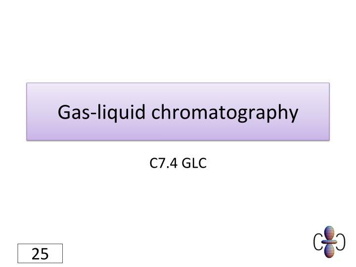 Gas-liquid chromatography
