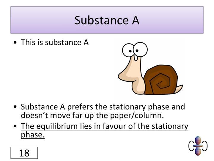 Substance A