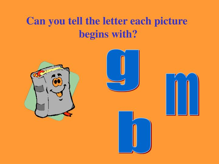 Can you tell the letter each picture