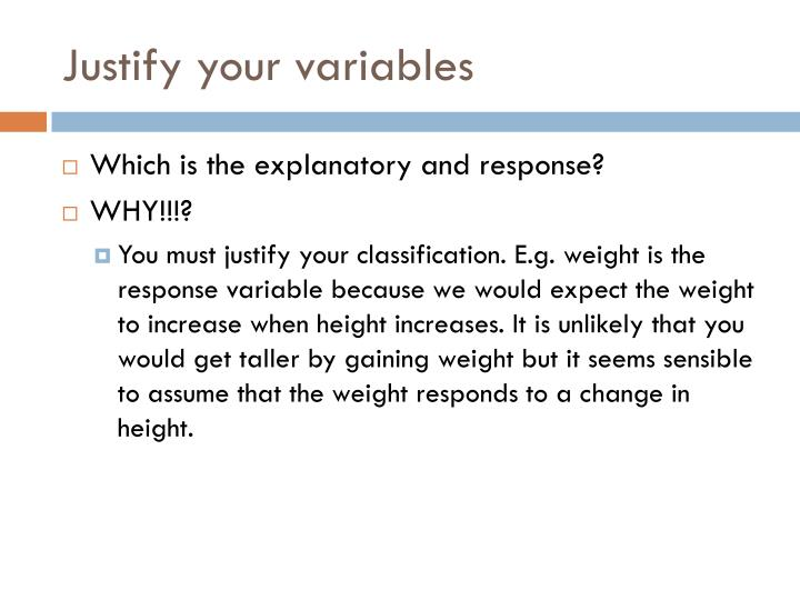 Justify your variables