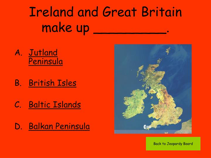 Ireland and Great Britain make up _________.