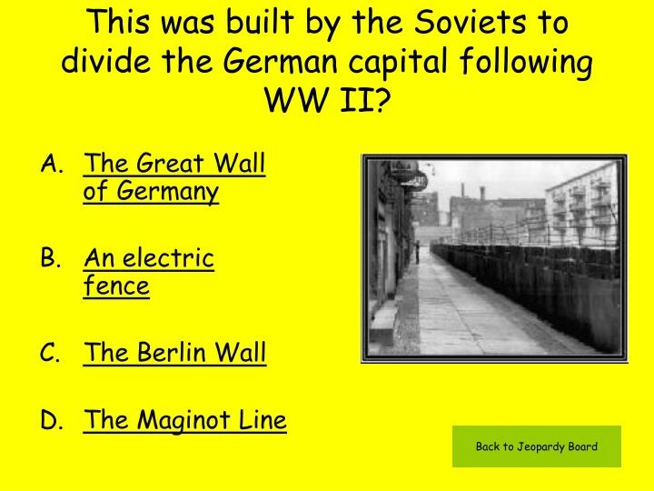 This was built by the Soviets to divide the German capital following WW II?