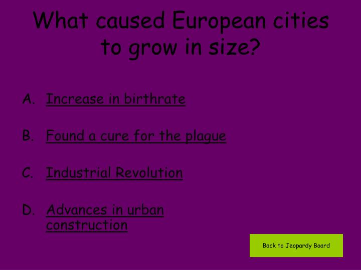 What caused European cities to grow in size?