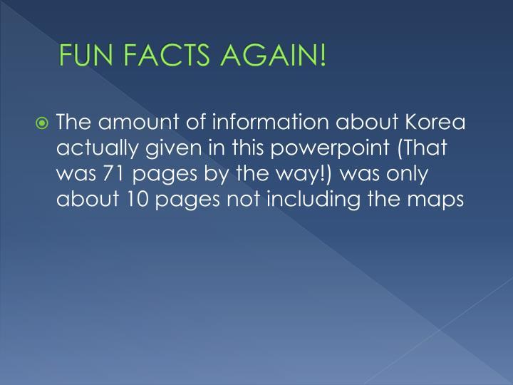 FUN FACTS AGAIN!