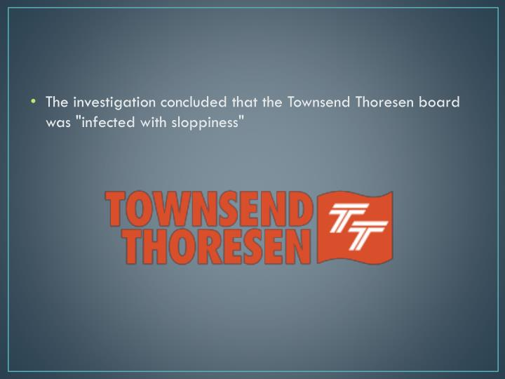 The investigation concluded that the Townsend