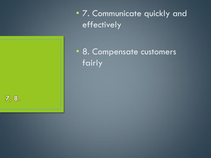 7. Communicate quickly and