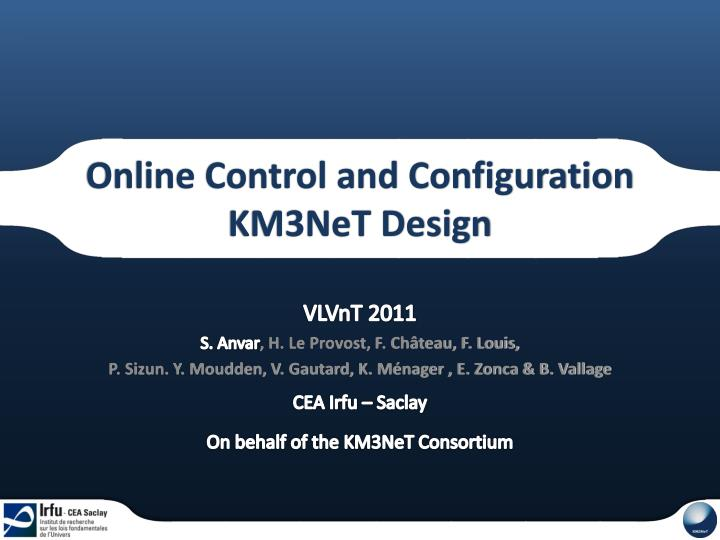 Online control and configuration km3net design