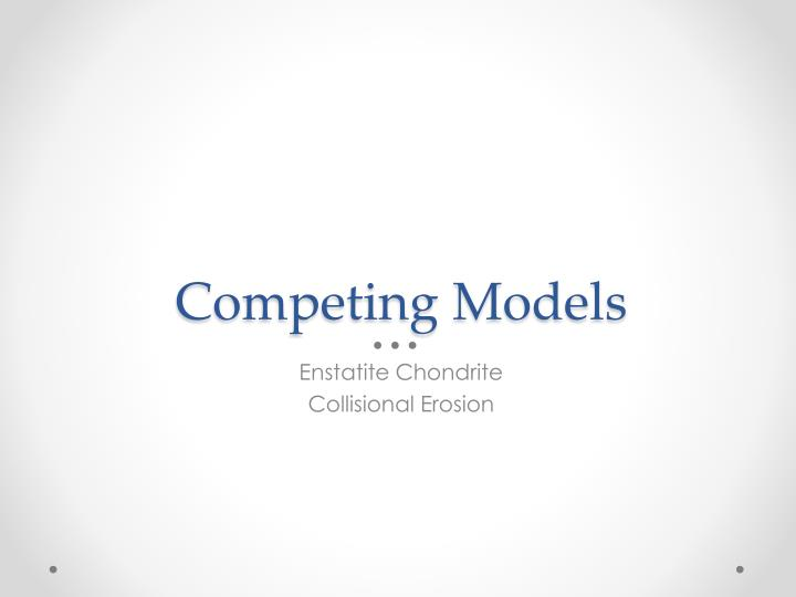 Competing Models