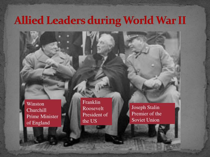 Allied Leaders during World War II