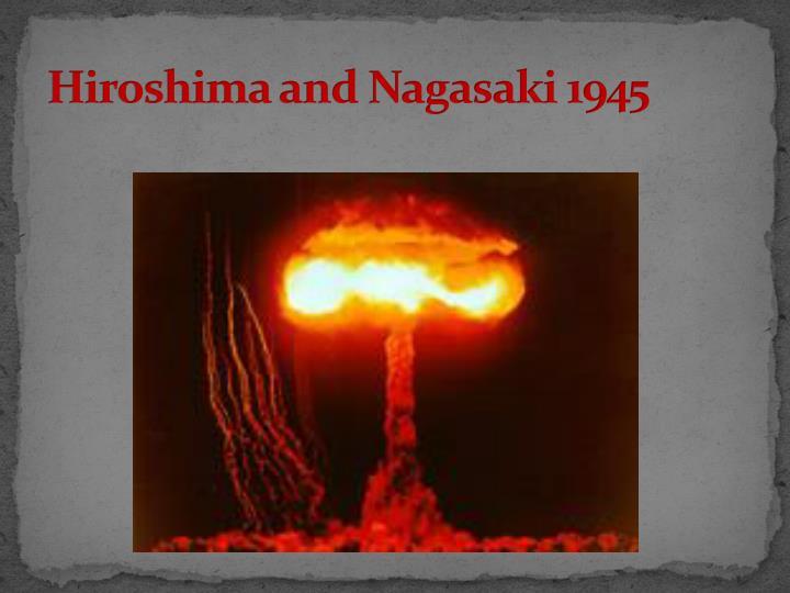 Hiroshima and Nagasaki 1945