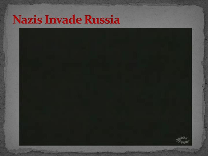 Nazis Invade Russia