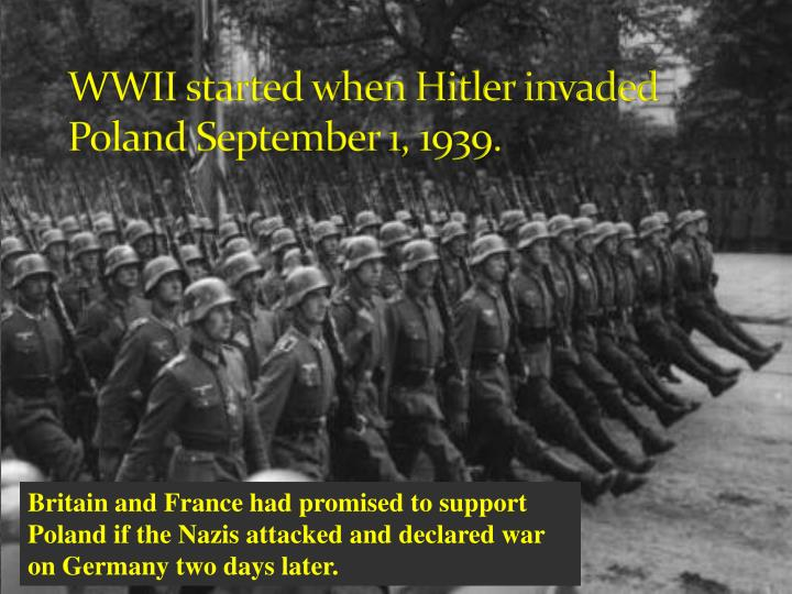 WWII started when Hitler invaded