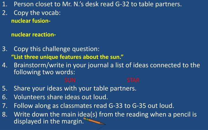 Person closet to Mr. N.'s desk read G-32 to table partners.