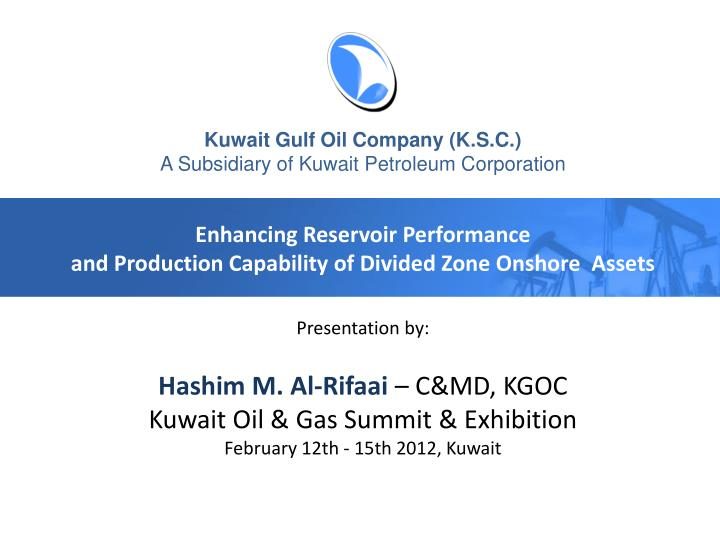 PPT - Kuwait Gulf Oil Company (K S C ) A Subsidiary of