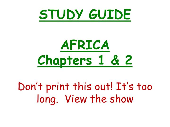 study guide africa chapters 1 2 don t print this out it s too long view the show n.