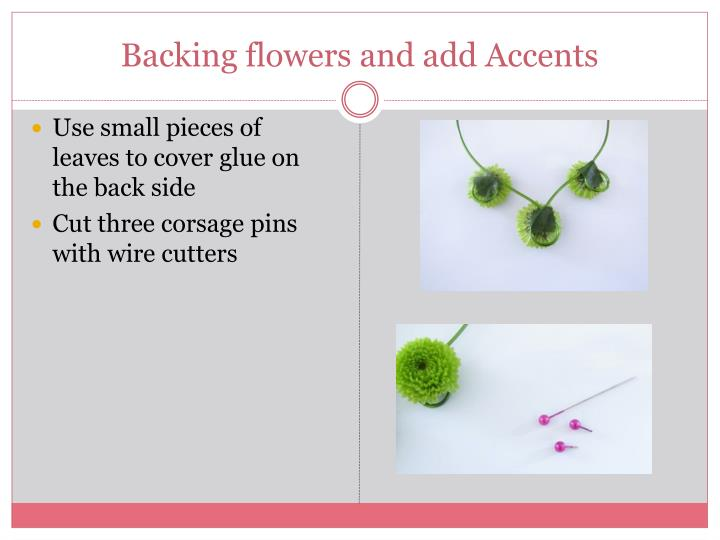 Backing flowers and add Accents