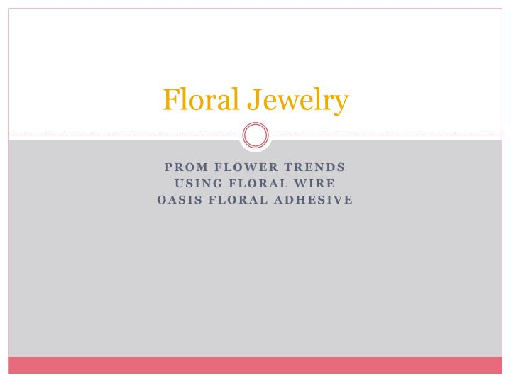 floral jewelry n.