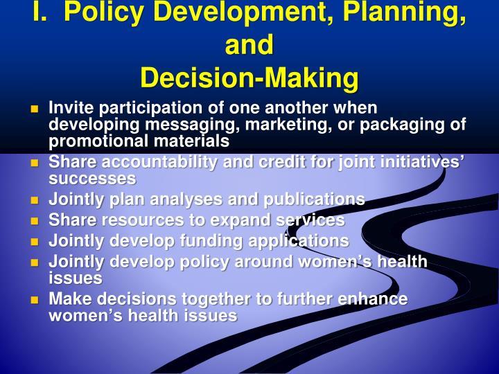 I.  Policy Development,
