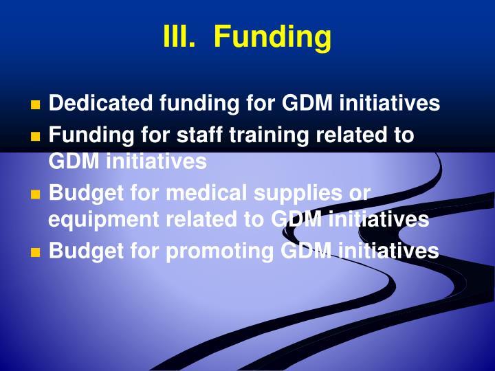 III.  Funding