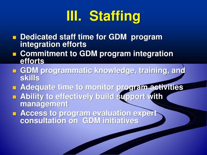 III.  Staffing