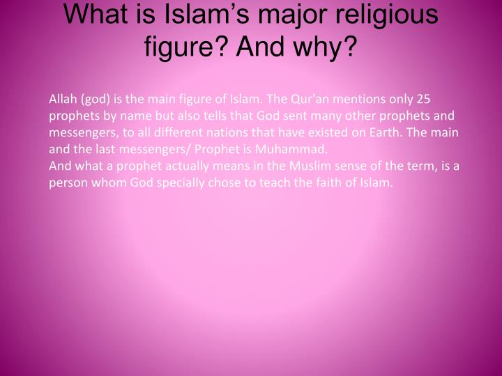What is Islam's major religious figure