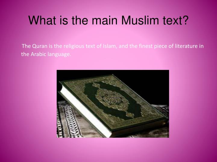 What is the main Muslim text?