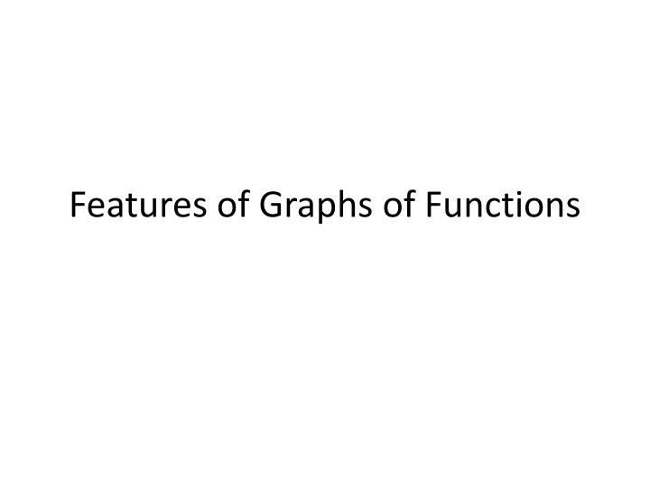 Features of graphs of functions