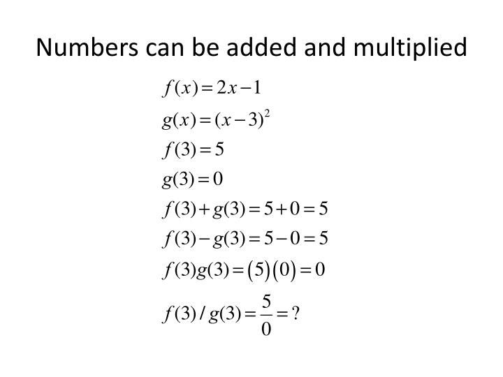 Numbers can be added and multiplied