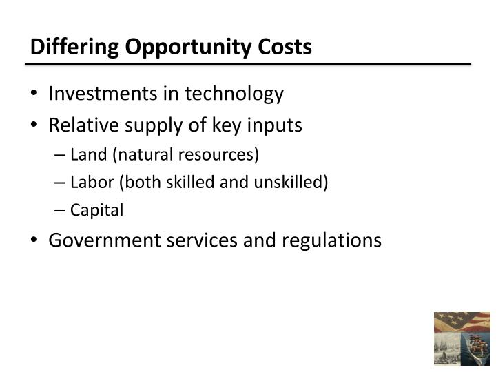 Differing Opportunity Costs