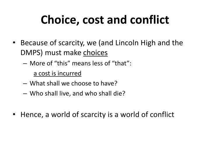 Choice, cost and conflict