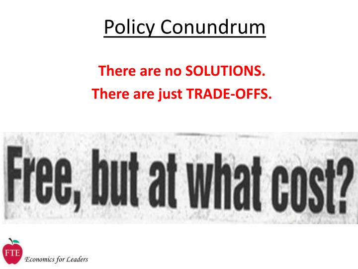 Policy Conundrum