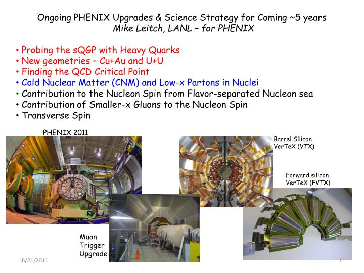 ongoing phenix upgrades science strategy for coming 5 years mike leitch lanl for phenix n.