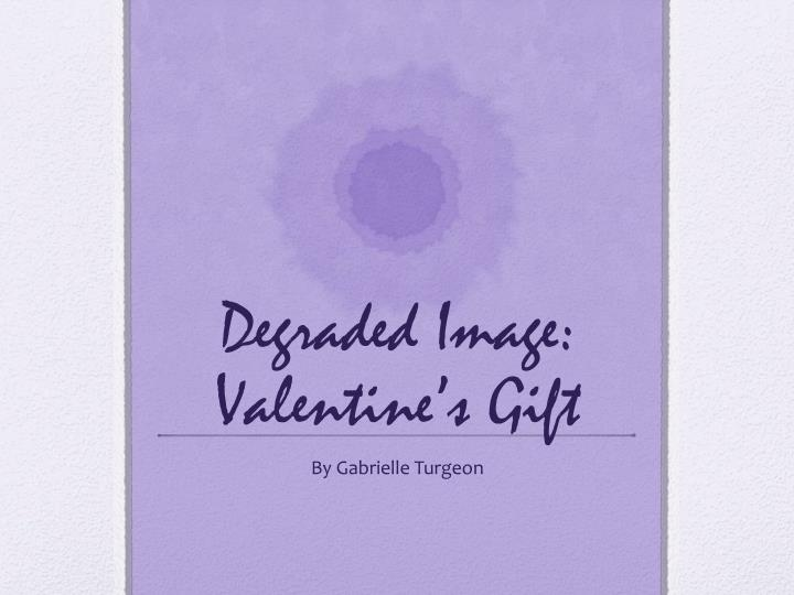 degraded image valentine s gift n.