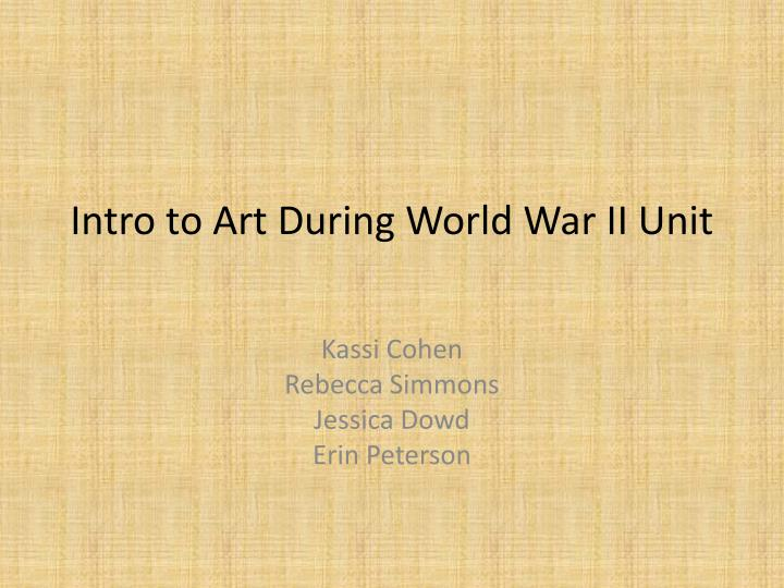 intro to art during world war ii unit n.