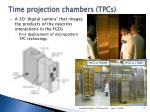 time projection chambers tpcs
