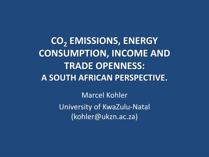 co 2 emissions energy consumption income and trade openness a south african perspective n.
